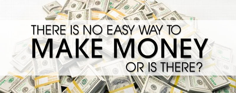 How To Make Quick Easy Money