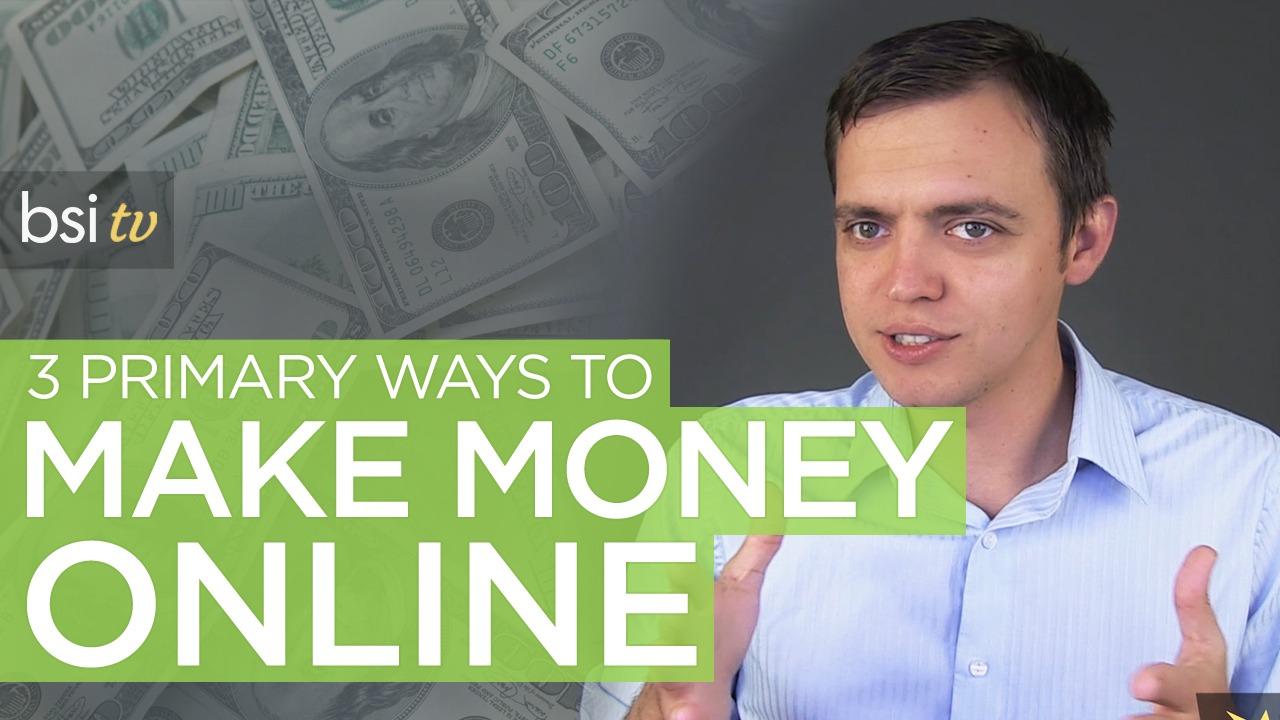 3 Primary Ways to Make Money Online