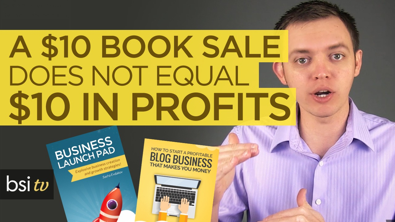Why a $10 Book Sale Does NOT Equal $10 in Profits