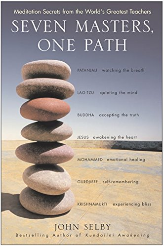 Seven Masters, One Path: Meditation Secrets from the Worlds Greatest Teachers