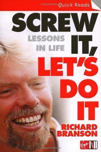 Screw It, Lets Do It: Lessons In Life (Quick Reads) by Branson, Sir Richard [Paperback(2006/5/16)]