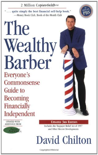 The Wealthy Barber, Updated 3rd Edition: Everyones Commonsense Guide to Becoming Financially Independent