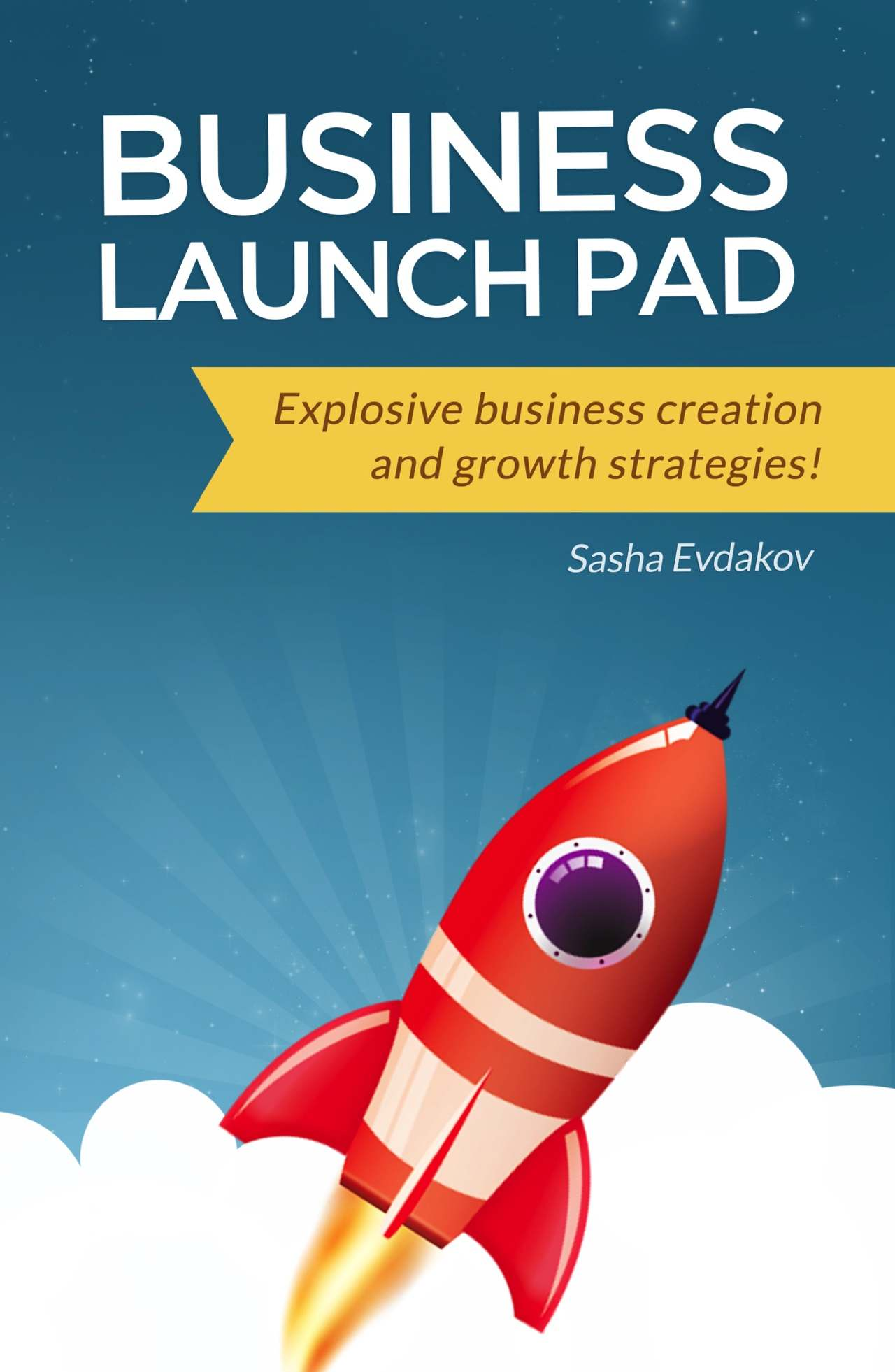 business launch pad book by Sasha Evdokov