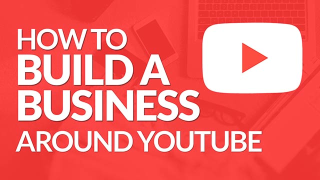 How to Build a Business Around YouTube #BSI 7