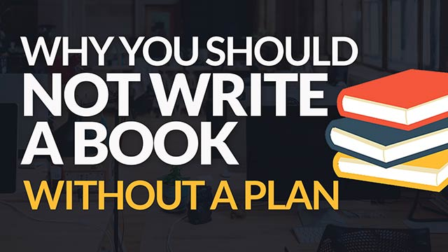 Why You Should NOT Write an Ebook – Without a Basic Plan #BSI 8