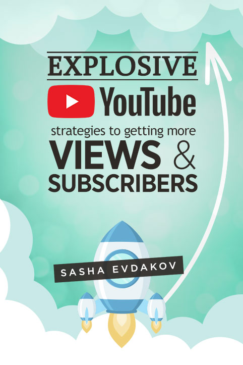 Explosive Strategies for Getting More Views and Subscribers