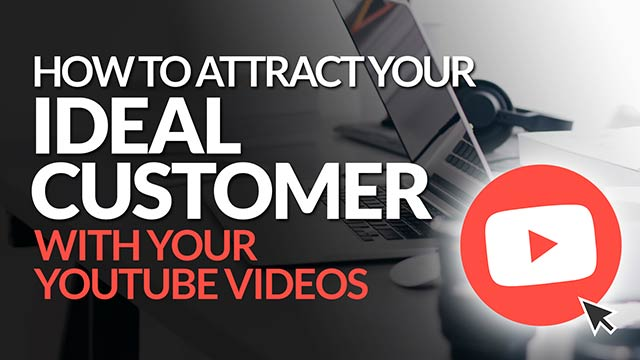 How to Attract Your Ideal Customer with Your Videos on YouTube #BSI 35