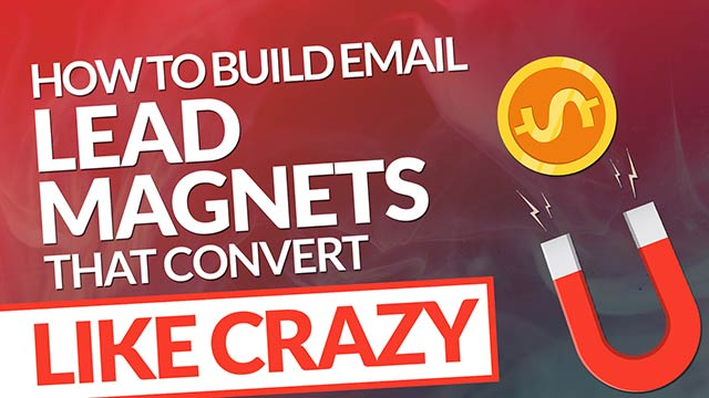 How to Build Email Lead Magnets that Convert Like Crazy! #BSI 33