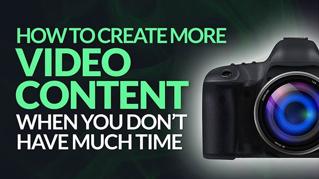 How to Create More Video Content When Don't Have Much Time + Still Dominate! #BSI 32