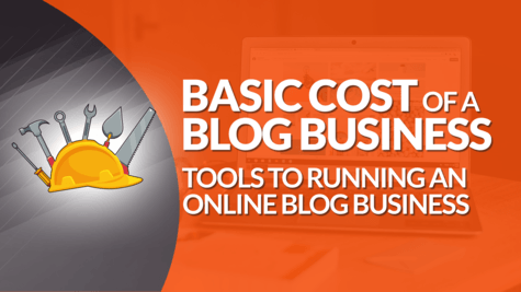Basic Costs of Tools to Running an Online Blog Business #BSI 38