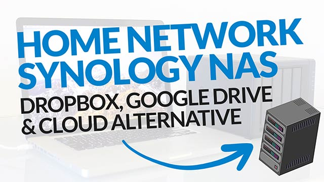 Dropbox, Google Drive, or Cloud Storage Alternative? Home Network Synology Nas! #BSI 36
