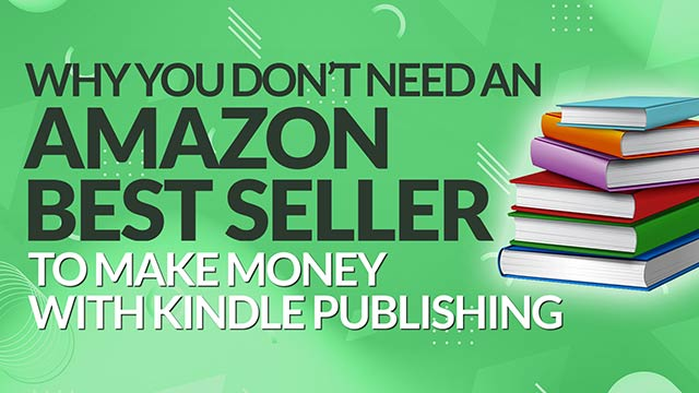 Why You Don't Need an Amazon Best Seller to Make Great Money w/ Publishing Kindle Books #BSI 39
