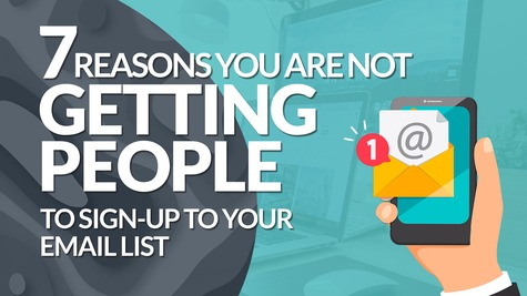 Top 7 Reasons You Are NOT Getting People to Sign-Up to Your Email List #BSI 41