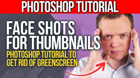 Taking Face Shots for Youtube Thumbnails + Photoshop Action to Getting Rid of Greenscreen