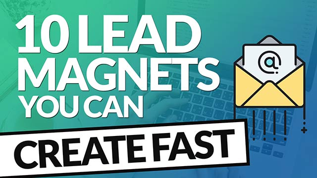 10 Awesome Email Lead Magnets You Can Create Fast (Less than 24 Hrs) #BSI 49