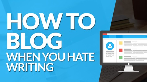 How to Create a Blog When You Hate Writing & Still Be Successful #BSI 56