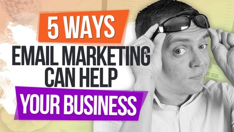 5 Ways Email Marketing Help Your Business!