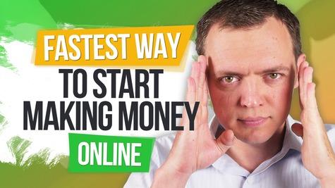 Fastest Way to Start Making Money Online