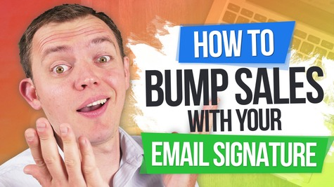 How to Bump Your Sales & Make More Money with Your Email Signature