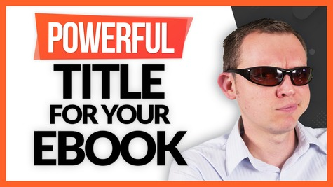 How to Create a Powerful Title for Your eBook?