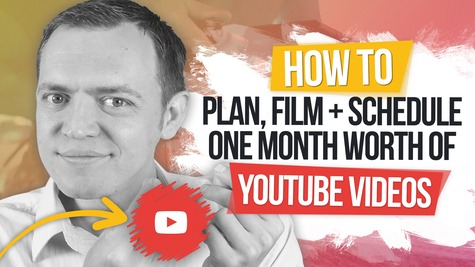 How to Plan, Film & Schedule One Month Worth of YouTube Video Content