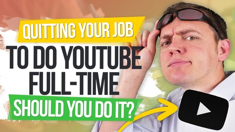 QUIT Your Job to Do YOUTUBE FULL TIME Is it Smart?