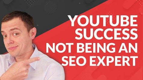 Can You Be Successful with YouTube if You are NOT an SEO Expert?