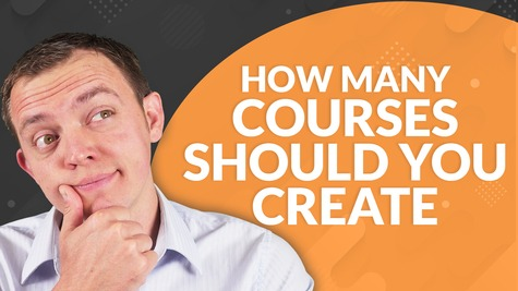 How Many Online Courses Should You Create or Sell?