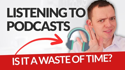 Is Listening to Podcasts a Waste of Time for Business Owners?