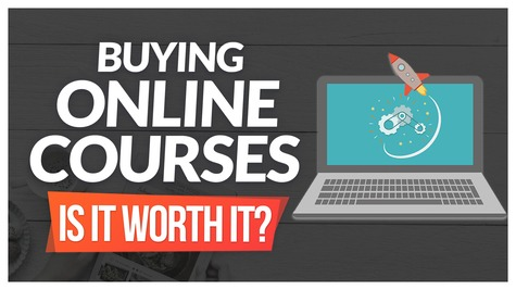 Buying Online Courses… Will They Make You Money & Give You Success?