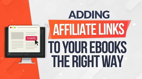 How to Include Affiliate Links in Your eBooks – The RIGHT WAY!
