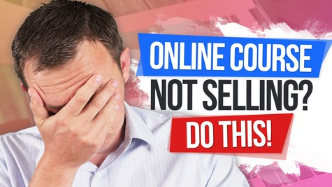 What to Do with Your Online Course that Does NOT Sell