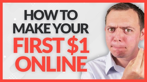 Fastest Way to Make Your First $1 Online? – Not an Online Courses