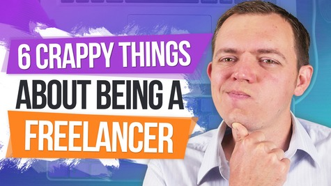 6 Crappy Things About Freelancing Online that NOBODY Tells You