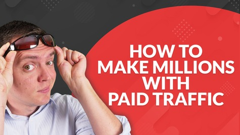 How to Get Paid Traffic to Work for You & Scale it to Make MILLIONS!