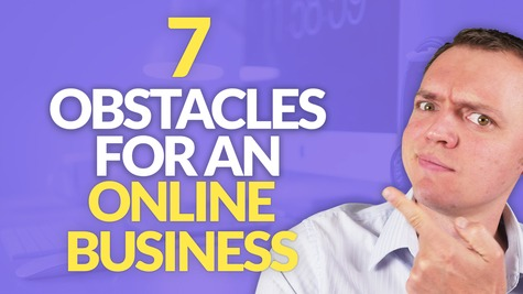 7 BIG Obstacles When Starting an Online Business