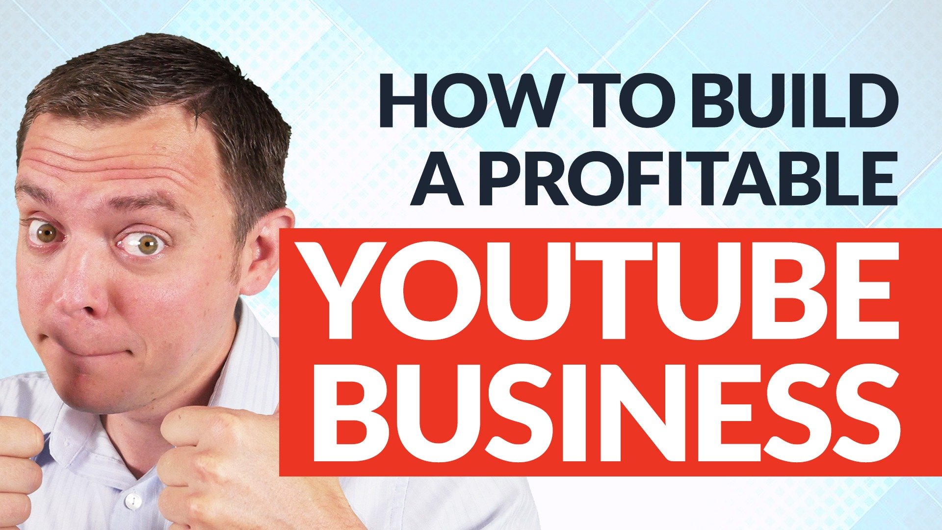 How to Build a Massive Profitable Business on YouTube