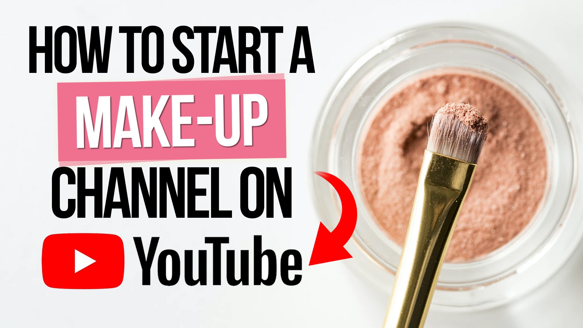 How to Start a YouTube Beauty and Make Up Channel that Makes You Money