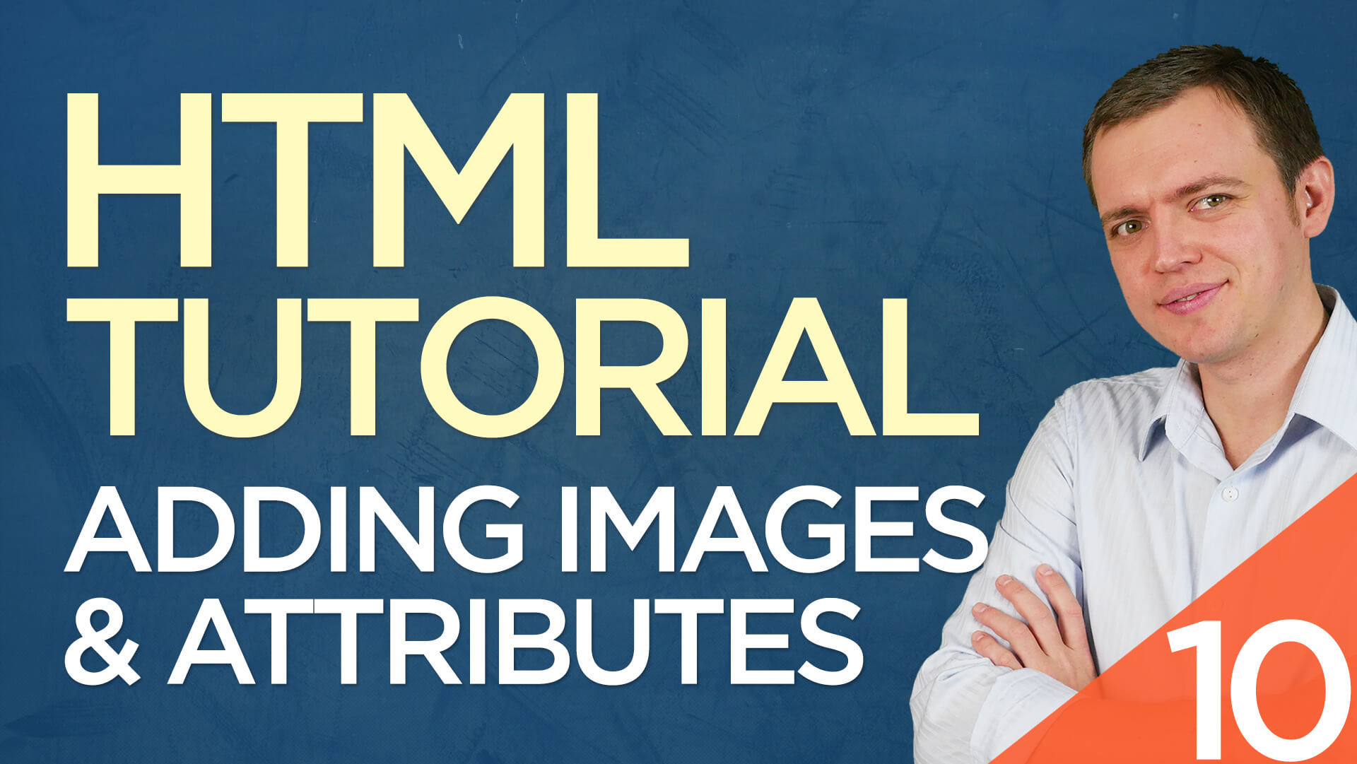 HTML Tutorial for Beginners: 10 Adding Images & Img Attributes (Width, Height, Alt, Src)