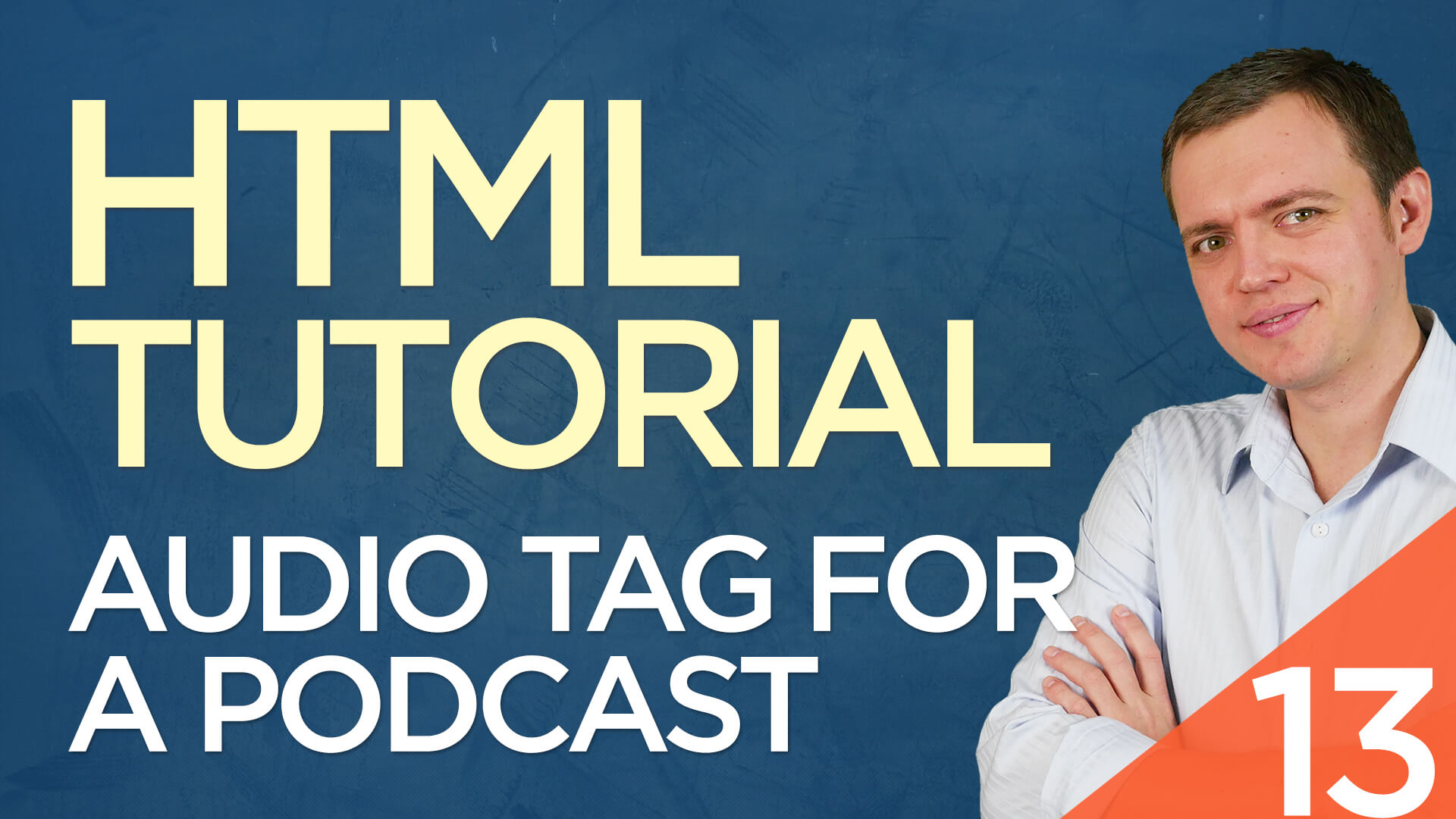 HTML Tutorial for Beginners: 13 Add an Audio Tag w/ HTML5 for Your Podcast