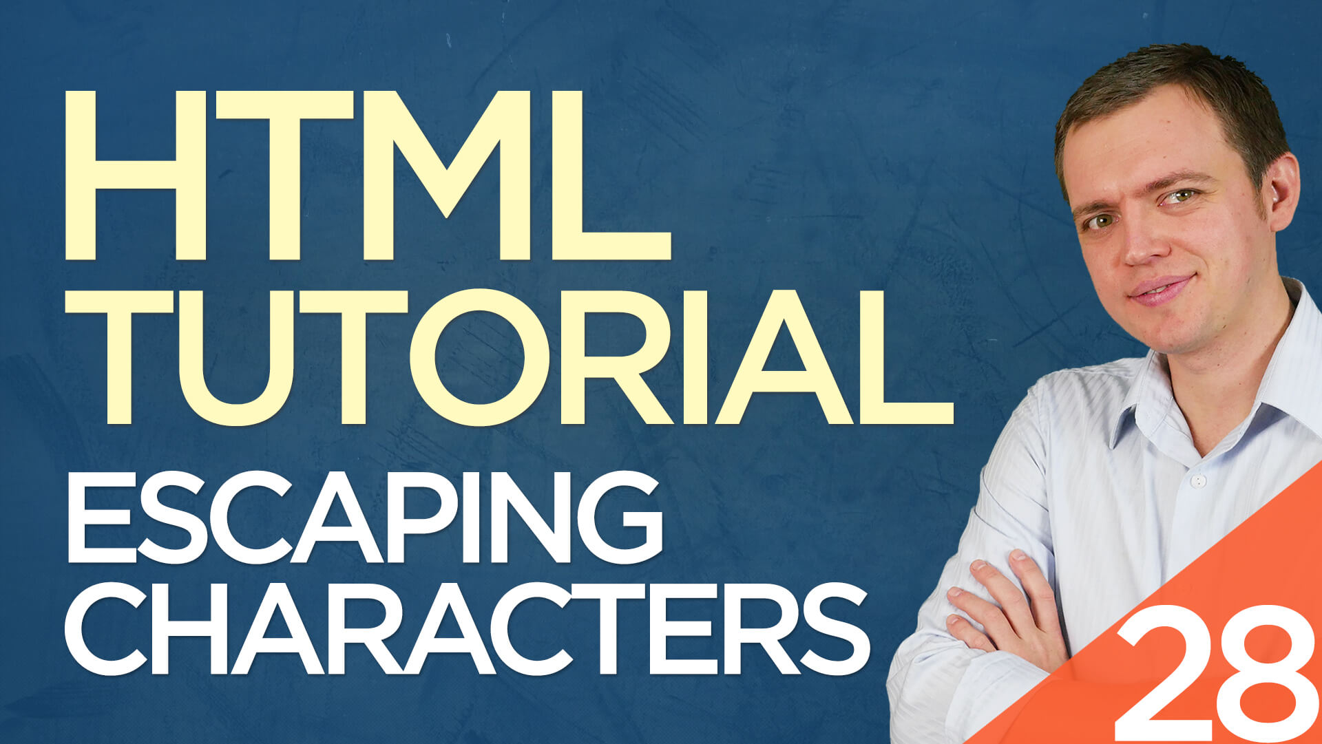 HTML Tutorial for Beginners: 28 Escaping Characters