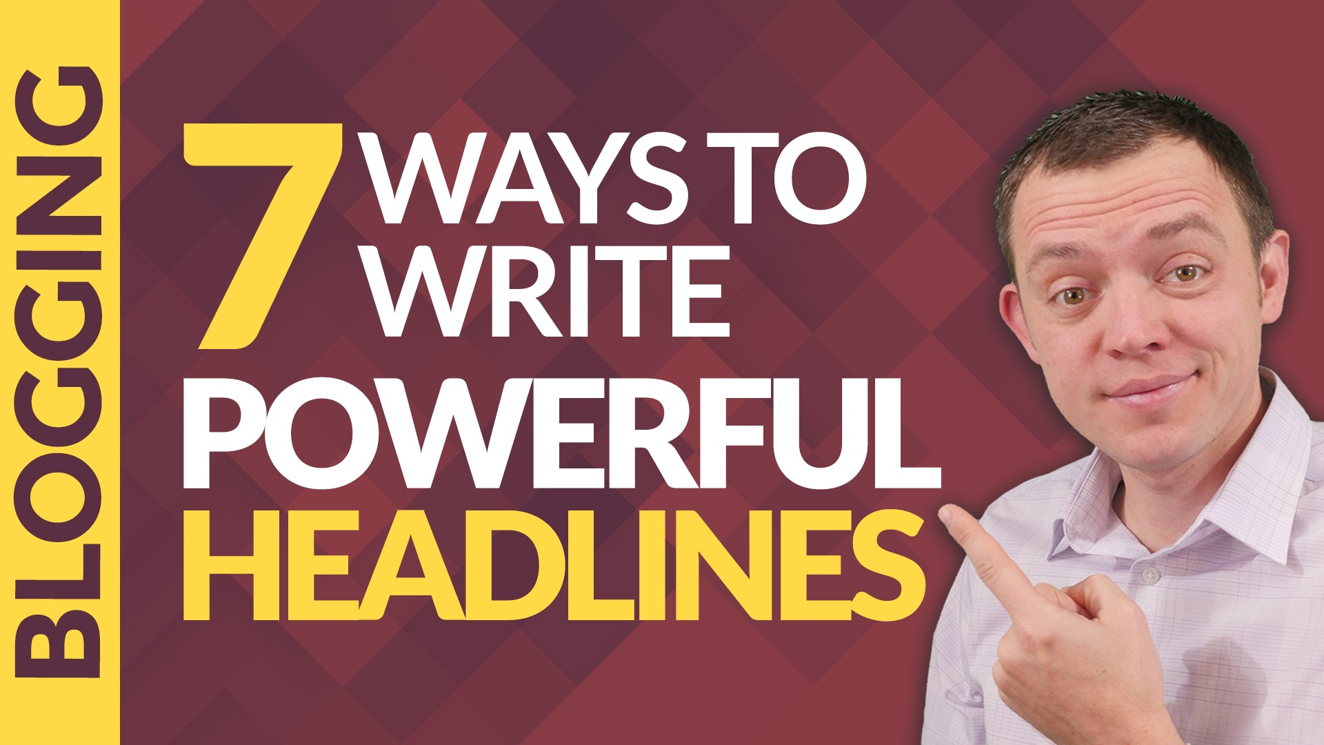 7 Ways to Write Powerful Headlines for Your Blog