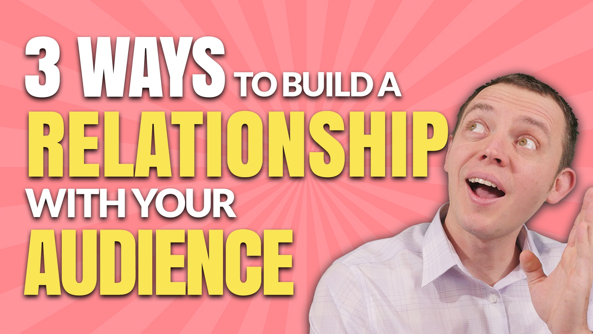 3 Ways to Build a Stronger Relationship with Your Audience
