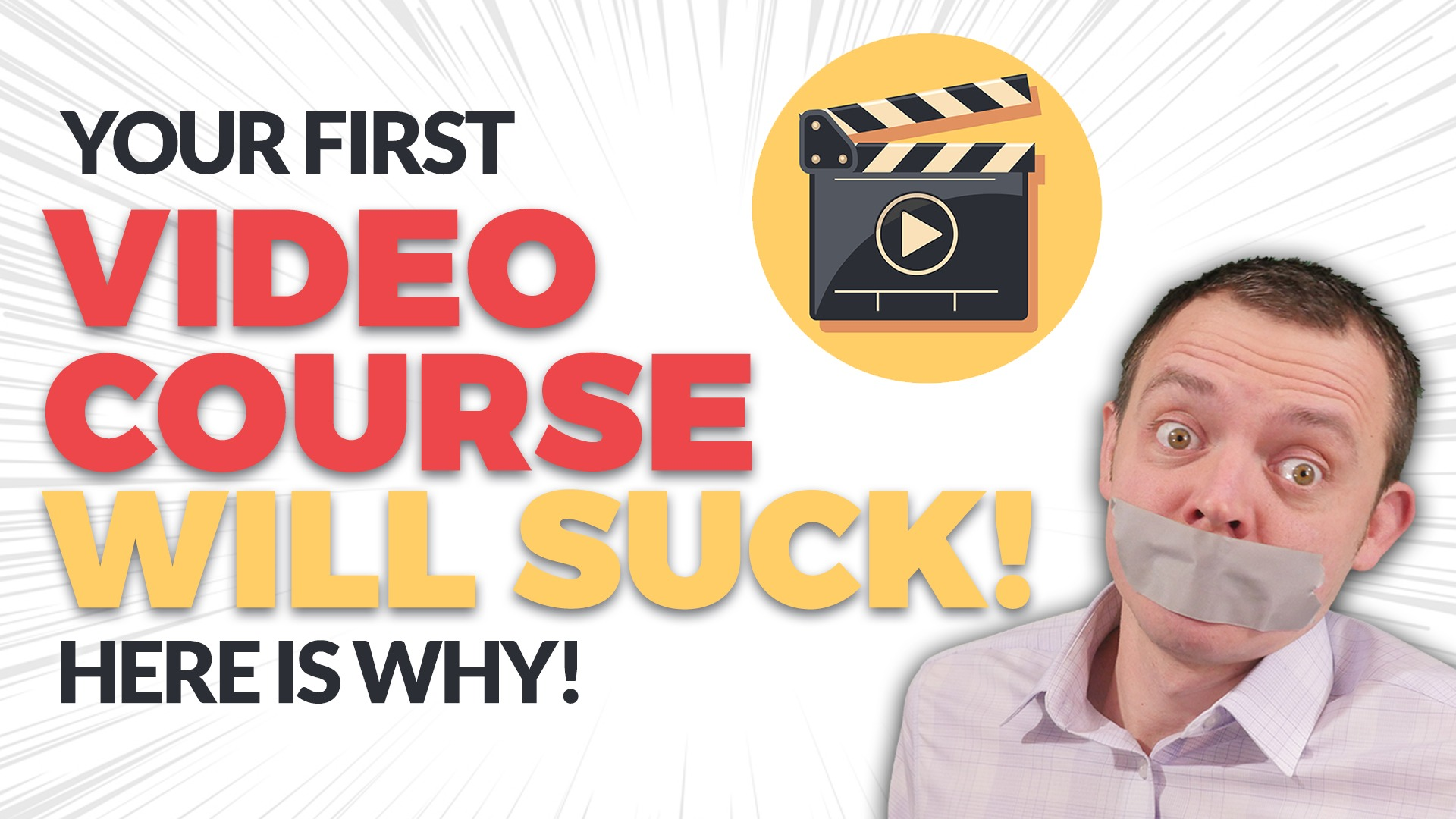 Why Your First Video Course Will Suck!