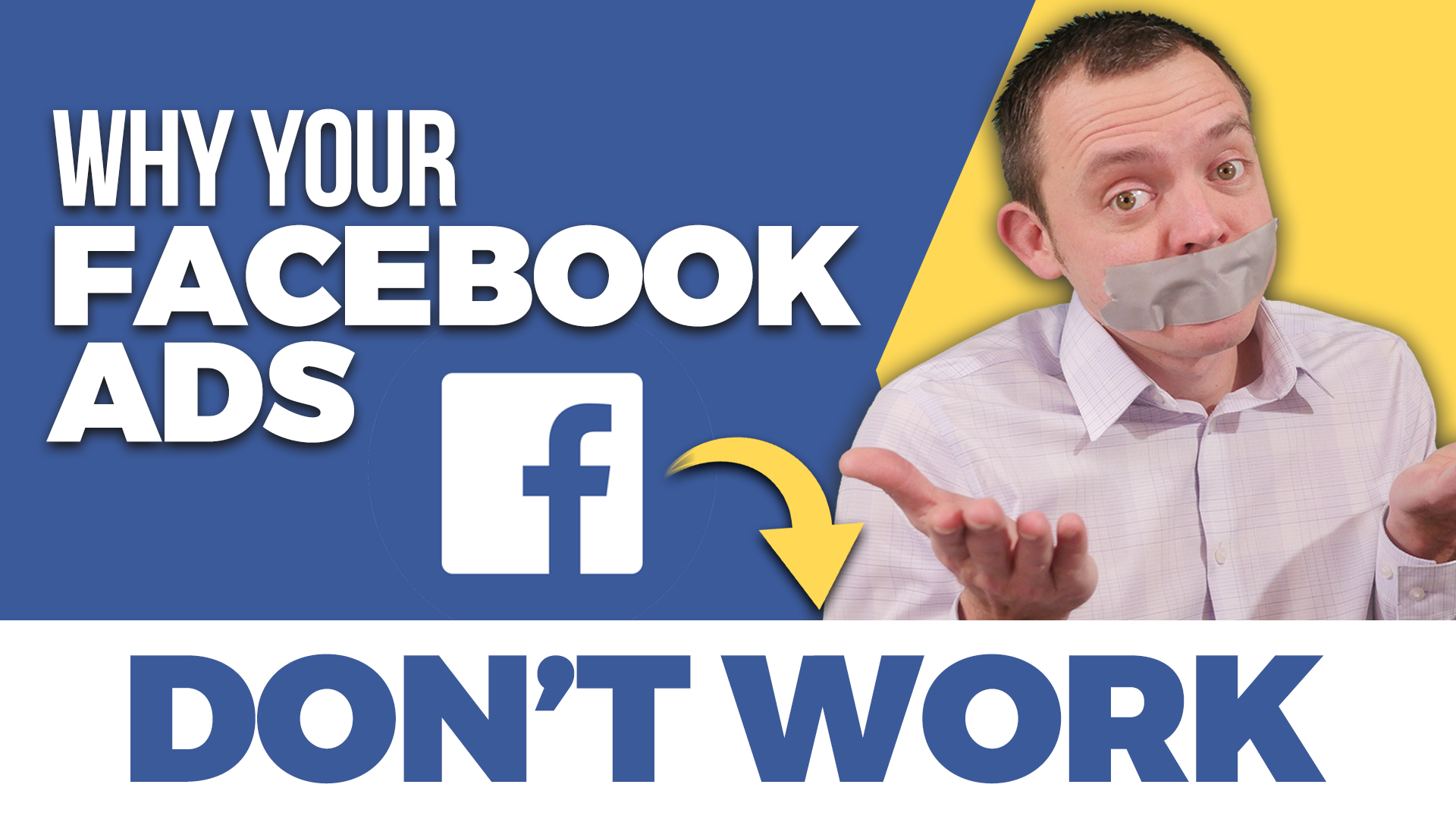 Why Your Facebook Ads Do NOT WORK!